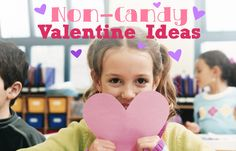 Non-Candy Valentine Ideas. Try these as an alternative to candy.