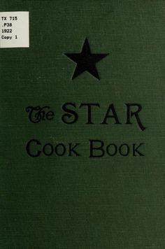 """The Star Cook Book"" By The Ladies' Of The Star Society Of The Grace Methodist Episcopal Church (1922)"