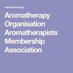 Aromatherapy Organisation Aromatherapists Membership Association