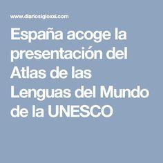 España acoge la presentación del Atlas de las Lenguas del Mundo de la UNESCO