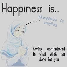 Be content with what Allah has done for you.
