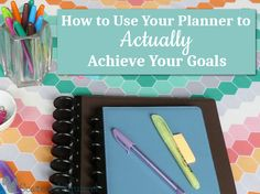 Use your planner to help you achieve your goals. It only takes a little bit of time each week and month, but the results are so worth it.