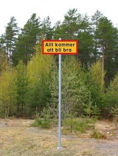 "Swedish sign: ""Allt kommer att bli bra"" Translation: ""Everything will be fine"" Learn Swedish, Swedish Girls, Swedish Style, Scandinavian Style, Stockholm, Voyage Suede, Swedish Traditions, Swedish Language, About Sweden"