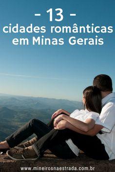 Veja 13 cidades românticas para conhecer em Minas Gerais. Cidades com temperaturas amenas e pousadas muito aconchegantes.