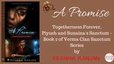 #APromise #BookBlitz #Romance Book Blitz: A PROMISE TOGETHERNESS FOREVER by Reshma Ranjan Introducing upcoming author Reshma Ranjan Book series: Verma Clan Sanctum series Book 2: A Promise Togetherness Forever. Lets get to know more about this book. Book Blitz by The Book Club http://grabthebook.blogspot.in/2018/01/book-blitz-promise-togetherness-forever.html