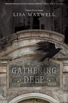 Gathering Deep [Sweet Unrest #2] - Lisa Maxwell