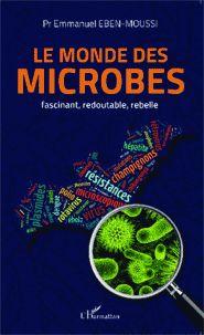 Le monde des microbes. Fascinant, redoutable, rebelle http://catalogues-bu.univ-lemans.fr/flora_umaine/jsp/index_view_direct_anonymous.jsp?PPN=182495663