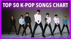 [TOP 50] K-POP SONGS CHART - MARCH 2017 (WEEK 4)