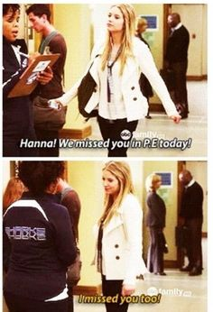 On Pretty Little Liars Hanna hates and skips gym class, story of my life. #PLL