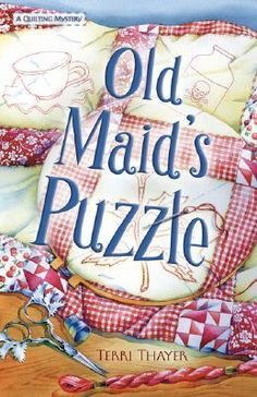 Old Maid's Puzzle (A Quilting Mystery, #2) by Terri Thayer. Thirty-year-old techie Dewey Pellicano is trying to make a go of Quilter Paradiso, the quilt shop she inherited from her mother. But she's facing a patchwork of problems...