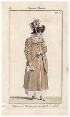 1814. over a redingote and with a high-crowned hat that competes for attention.