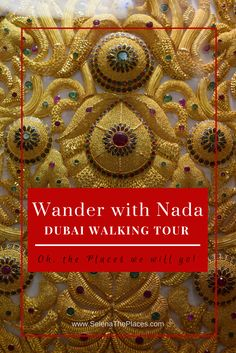 Oh, the places we will go!: Souks of Old Dubai - Wander with Nada