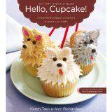 Hello, Cupcake!: Irresistibly Playful Creations Anyone Can Make (Paperback)By Alan Richardson