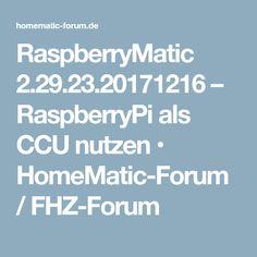 RaspberryMatic 2.29.23.20171216 – RaspberryPi als CCU nutzen • HomeMatic-Forum / FHZ-Forum