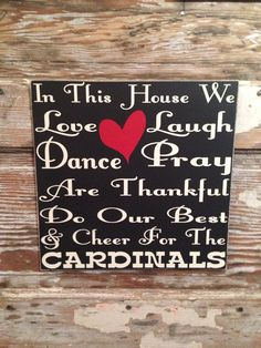 In This House We Love, Laugh, Dance, Pray, Are Thankful, Do Our Best & Cheer For The Cardinals customized football NFL wood Sign 12x12 on Etsy, $28.00