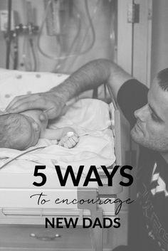 5 Ways to Encourage a New Dad
