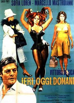 Ieri, Oggi, Domani (Yesterday, Today and Tomorrow) https://www.facebook.com/goodmoviesuggestions/photos/a.258143377677105.1073741851.254878828003560/258160624342047/?type=3