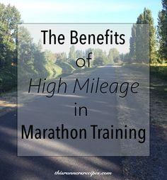 The Benefits of High Mileage {Marathon Monday}