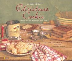 The Gift of the Christmas Cookie: Sharing the True Meaning of Jesus' Birth by Dandi Daley Mackall
