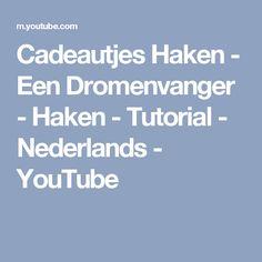 Cadeautjes Haken - Een Dromenvanger - Haken - Tutorial - Nederlands - YouTube