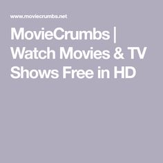 MovieCrumbs | Watch Movies & TV Shows Free in HD Watch Movies, Streaming Sites, Streaming Movies, Anime Websites, Party Service, Tv Shows Online, Movies And Tv Shows, Movie Tv