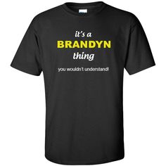 It's a brandyn Thing You wouldn't Understand