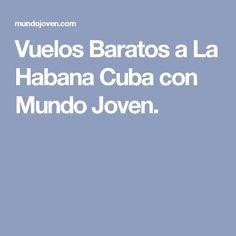 Vuelos Baratos a La Habana Cuba con Mundo Joven.