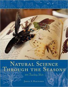 Amazon.com: Natural Science Through the Seasons: 100 Teaching Units (9780983180098): James A Partridge: Books