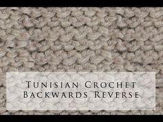 Tunisian Crochet Backwards Reverse Stitch