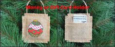 Giving a Gift Card or Money? Dress it up with a unique handmade ornament! This 3 X 4 ornament will add that special touch to your gift and can be used year after year as a beautiful Christmas tree decoration. The ornament is hand cross stitched on burlap and filled with natural fibers to