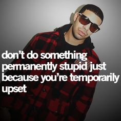 Great quote. Not familiar w/Drake. Not sure if it's a quote BY him or ABOUT him. ??  Regardless, it's quotable!