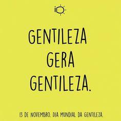 Gentileza gera gentileza.