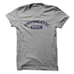 Unathletic Dept T Shirts, Hoodies, Sweatshirts - #clothes #funny t shirts for women. SIMILAR ITEMS => https://www.sunfrog.com/Fitness/unathletic-department.html?id=60505