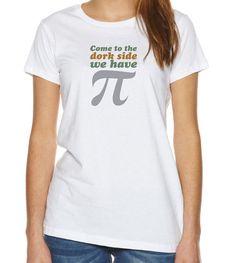 Dork Side Pi Funny Math Women's Tshirt Saying by VicariousClothing