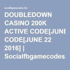 DOUBLEDOWN CASINO 200K ACTIVE CODE[JUNE 22 2016] | Socialfbgamecodes.info