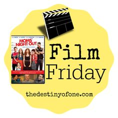 The Destiny of One: Film Friday: Mom's Night Out