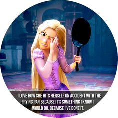 """I love how she hits herself on accident with the frying pan because it's something I know I would do, because I've done it. Sad Disney, Disney Rapunzel, Disney Films, Disney Stuff, Disney Love, Disney Pixar, Flynn Rider And Rapunzel, Rapunzel And Eugene, Disney Princess Quotes"