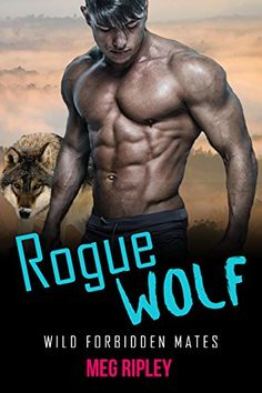 Shifter Romance: Rogue Wolf: Wild Forbidden Mates (BBW Paranormal Werewolf and Panther Shapeshifter Romance) (New Adult Action and Adventure Fantasy Romance) by [Ripley, Meg]
