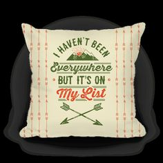 "Everywhere? I haven't been there yet, but it IS on my list of places to visit. Begin your journey to satisfy your want to discover new places and travel the world with this inspiring wanderlust quote that says "" I Haven't Been Everywhere But It's On My List"". This world traveler pillow is perfect for hiking in the mountains, traveling to foreign countries, buffing out your road trip gear, backpacking across country, camping in the woods, visiting new cities, and fueling your need for…"
