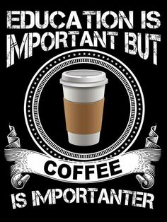 Coffee is importanter... :)