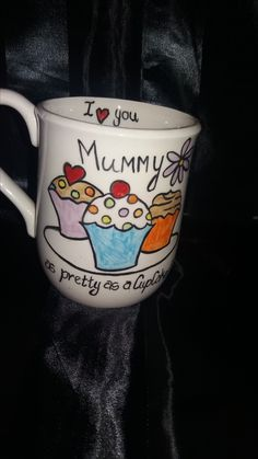 Mummy as pretty as a cupcake. Hand painted mothers day cup