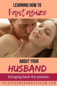 Do you find it easy to get caught up in a romance novel or TV show, but hard to get excited about your husband? Maybe it's time to re-train your brain so your fantasies start being about your husband again!