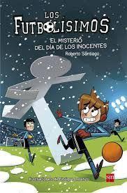 El campo de fútbol del Soto Alto está en venta, y no es una broma del día de los inocentes ¿será el fin de los Futbolísimos? Para saber si este libro esta disponible en la biblioteca, pincha a continuación  http://absys.asturias.es/cgi-abnet_Bast/abnetop?ACC=DOSEARCH&xsqf01=futbolisimos+misterio+inocentes+roberto+santiago