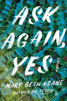 Novels Worth Reading, Fiction Novels and books: Ask Again, Yes: A Novel: Mary Beth Keane: Books. New book. New York Times Bestseller. It is rated by on Goodreads. Great Books, New Books, Books To Read, Reese Witherspoon, Book Club Books, The Book, Book Lists, Book Clubs, Book Art