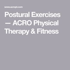 Postural Exercises — ACRO Physical Therapy & Fitness Single Leg Bridge, Neck Headache, Plank Hold, Gluteus Medius, Endurance Workout, Body Joints, Shoulder Injuries