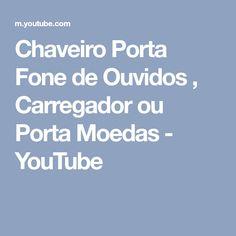 Chaveiro Porta Fone de Ouvidos , Carregador ou Porta Moedas - YouTube