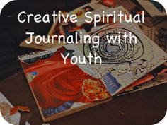 RETHINKING YOUTH MINISTRY: Creative Spiritual Journaling for Book of John?