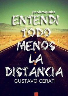 """""""Entendí todo menos la distancia."""" Gustavo Cerati- Puente #Frases"""