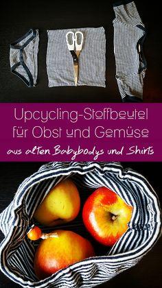 Upcycling Stoffbeutel für euren plastikfreien Obst- und Gemüseeinkauf. Einfach, schnell und fast kostenlos. Aus Altkleidern. Alten Babybodys und Shirts.
