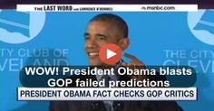 President Obama forced GOP politicians to eat crow at a speech in Cleveland for willfully misleading Americans with predictions that did not come true.